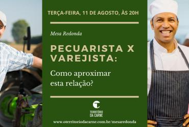 Território da Carne promove mesa redonda sobre a relação entre o pecuarista e o varejista