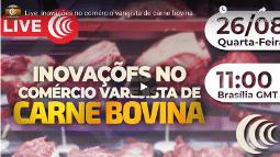 """Canal do Boi realiza live sobre """"Inovações no comércio varejista de carne bovina"""""""